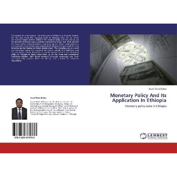 Bahta, Awet Tekie - Monetary Policy And Its Application In Ethiopia