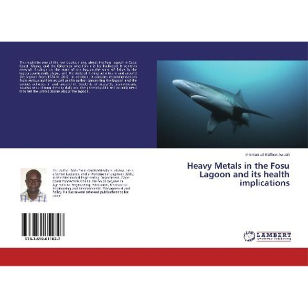 Baffour-Awuah, Emmanuel - Heavy Metals in the Fosu Lagoon and its health implications