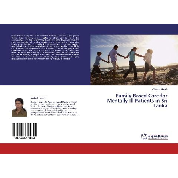 Herath, Chulani - Family Based Care for Mentally Ill Patients in Sri Lanka
