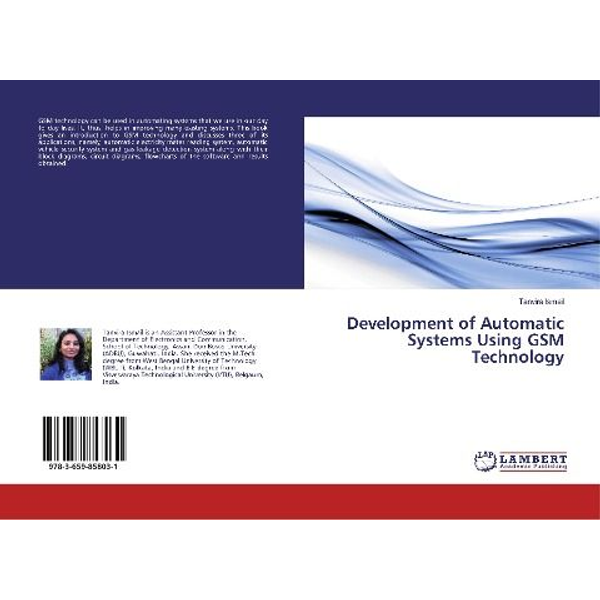 Ismail, Tanvira - Development of Automatic Systems Using GSM Technology