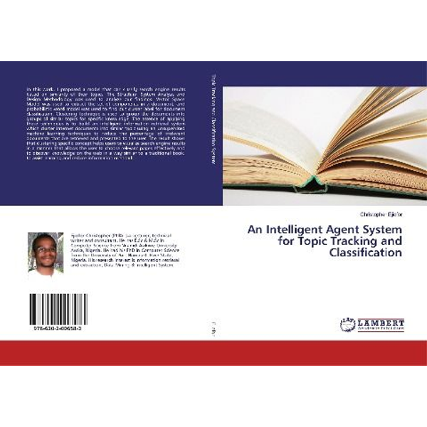 Ejiofor, Christopher - An Intelligent Agent System for Topic Tracking and Classification
