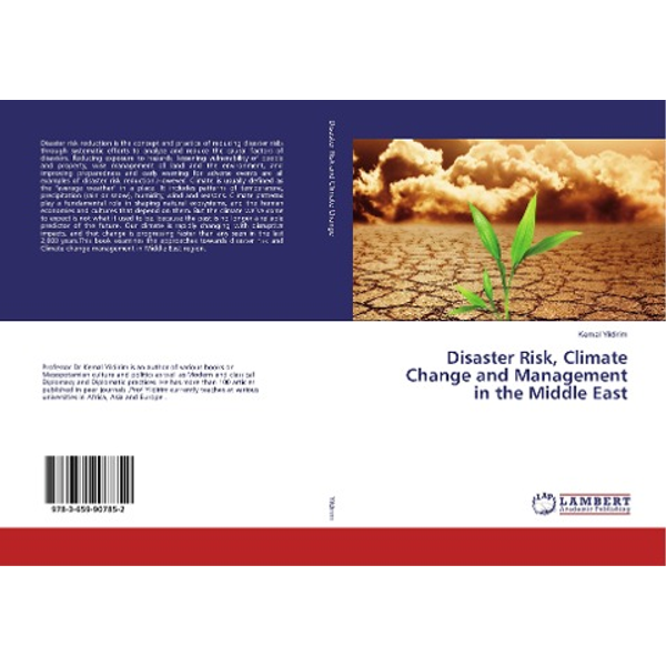 Yildirim, Kemal - Disaster Risk, Climate Change and Management in the Middle East