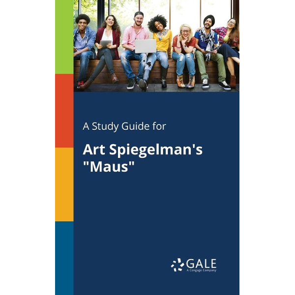 """Gale, Cengage Learning - A Study Guide for Art Spiegelman's """"Maus"""""""