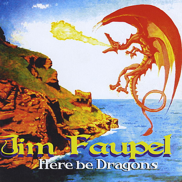 Jim Faupel - Here Be Dragons