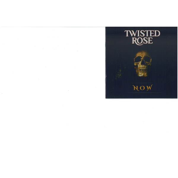 Twisted Rose - Now