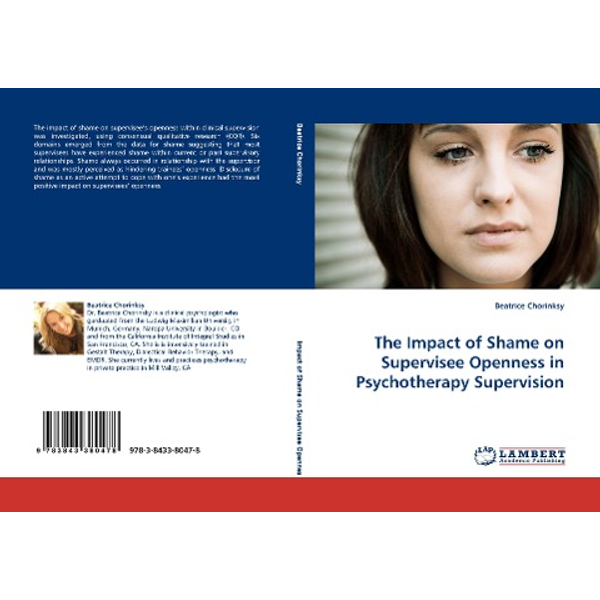 Chorinksy, Beatrice - The Impact of Shame on Supervisee Openness in Psychotherapy Supervision