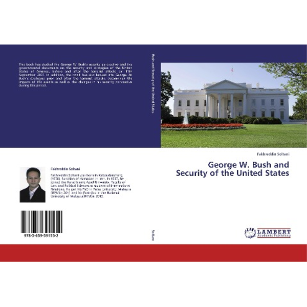 Soltani, Fakhreddin - George W. Bush and Security of the United States