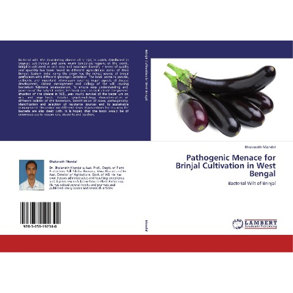 Mondal, Bholanath - Pathogenic Menace for Brinjal Cultivation in West Bengal