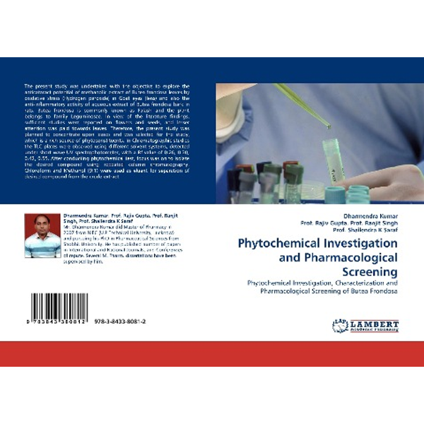 Kumar, Dharmendra - Phytochemical Investigation and Pharmacological Screening