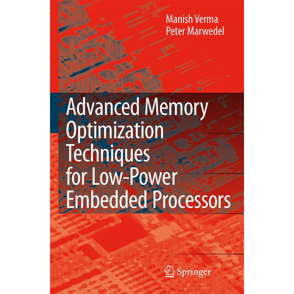 Manish Verma - Advanced Memory Optimization Techniques for Low-Power Embedded Processors