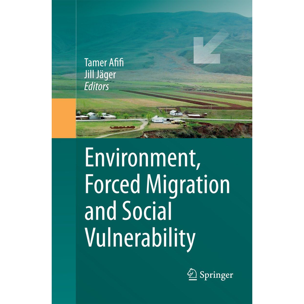 Springer Berlin Environment, Forced Migration and Social Vulnerability