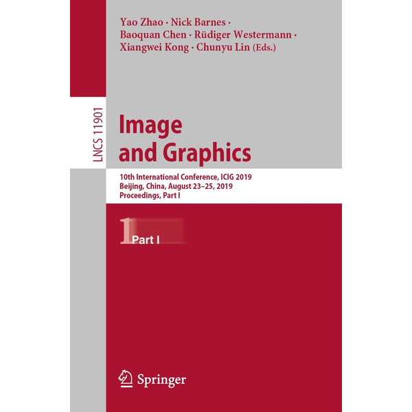 Springer International Publishing - Image and Graphics - 10th International Conference, ICIG 2019, Beijing, China, August 23–25, 2019, Proceedings, Part I