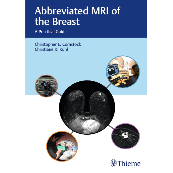 Christopher Comstock Abbreviated MRI of the Breast - A Practical Guide