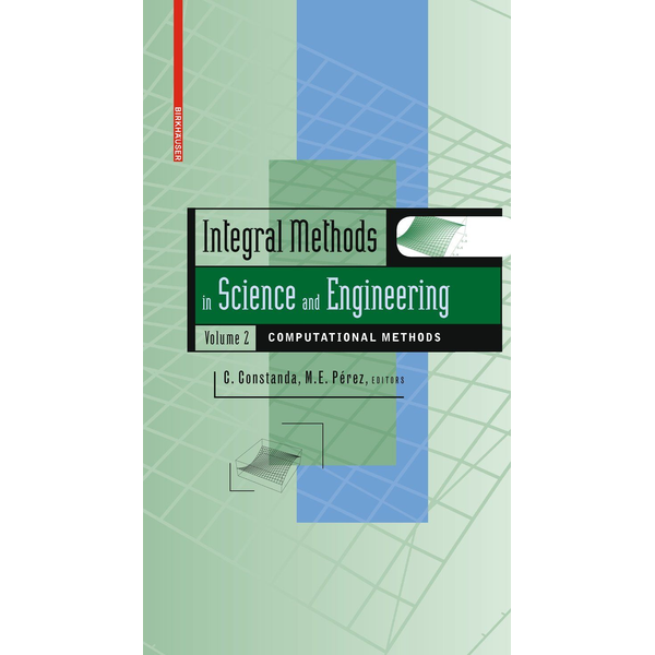 Birkhäuser Boston - Integral Methods in Science and Engineering, Volume 2 - Computational Methods