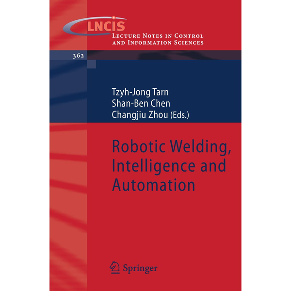 Springer Berlin Robotic Welding, Intelligence and Automation