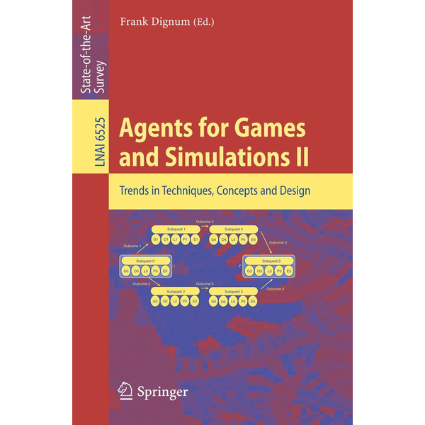 Springer Berlin - Agents for Games and Simulations II - Trends in Techniques, Concepts and Design