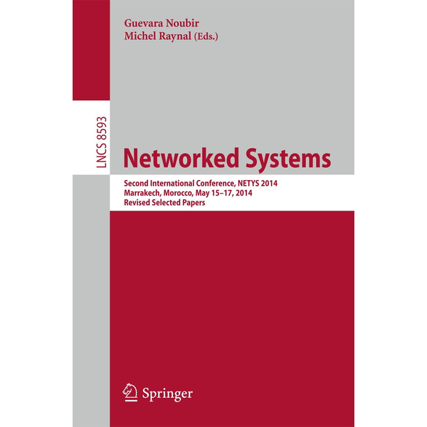 Springer International Publishing - Networked Systems - Second International Conference, NETYS 2014, Marrakech, Morocco, May 15-17, 2014. Revised Selected Papers