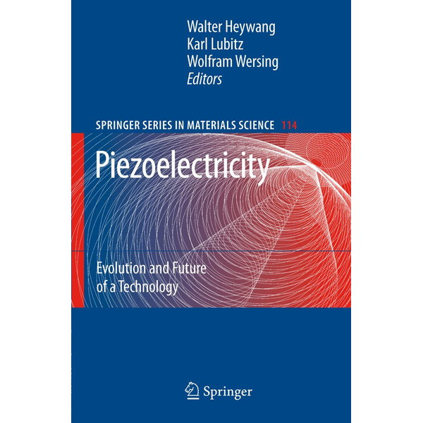 Springer Berlin - Piezoelectricity - Evolution and Future of a Technology