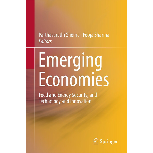 Springer India Emerging Economies - Food and Energy Security, and Technology and Innovation