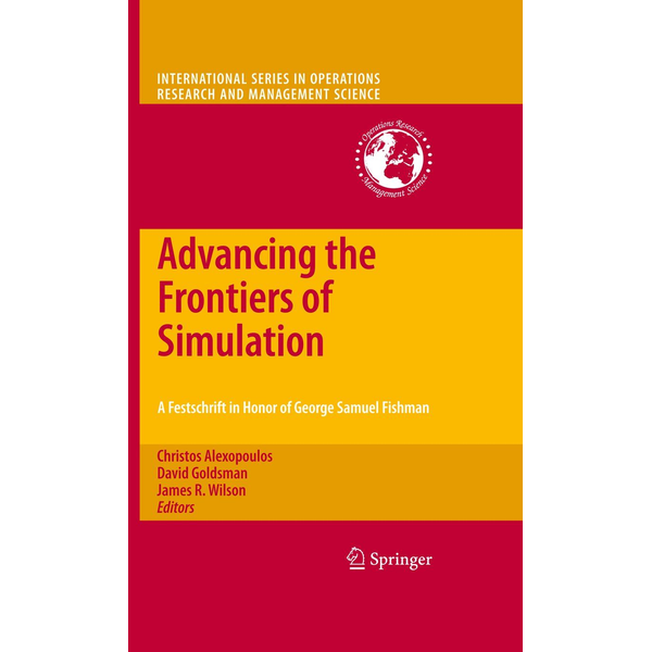 Springer US - Advancing the Frontiers of Simulation - A Festschrift in Honor of George Samuel Fishman