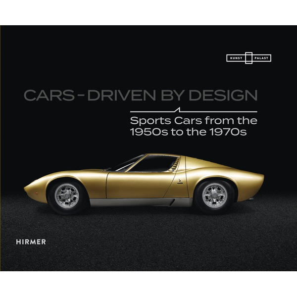 Hirmer Cars - Driven by Design - Sports Cars from the 1950s to 1970s|Cars - Driven by Design - Sports Cars from the 1950s to 1970s