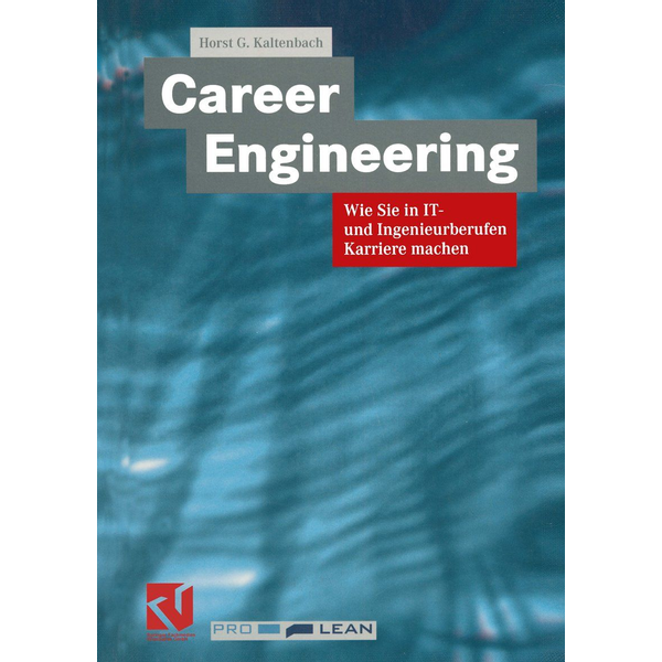 Horst G. Kaltenbach Career Engineering - Wie Sie in IT- und Ingenieurberufen Karriere machen