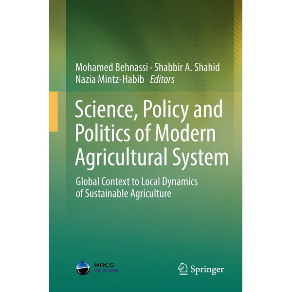 Springer Netherland - Science, Policy and Politics of Modern Agricultural System - Global Context to Local Dynamics of Sustainable Agriculture