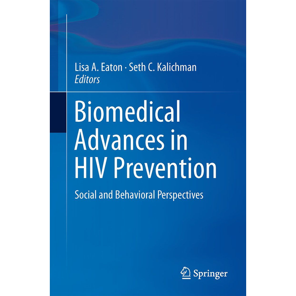 Springer US - Biomedical Advances in HIV Prevention - Social and Behavioral Perspectives