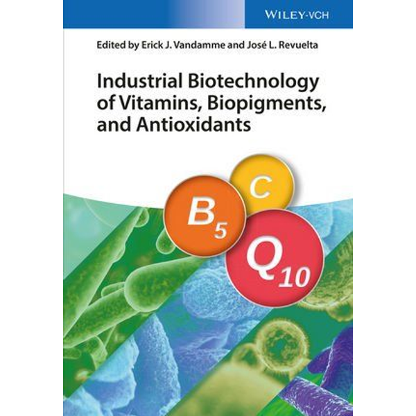 Wiley-VCH Industrial Biotechnology of Vitamins, Biopigments, and Antioxidants