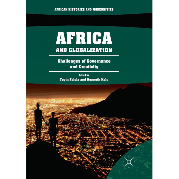 Springer International Publishing Africa and Globalization - Challenges of Governance and Creativity