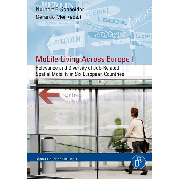 Verlag Barbara Budrich Mobile Living Across Europe I - Relevance and Diversity of Job-Related-Spatial Mobility in Six European Countries