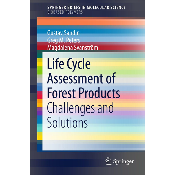 Gustav Sandin Life Cycle Assessment of Forest Products - Challenges and Solutions