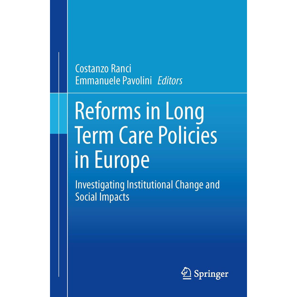 Springer US - Reforms in Long-Term Care Policies in Europe - Investigating Institutional Change and Social Impacts