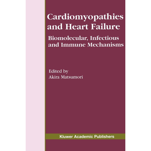 Springer US Cardiomyopathies and Heart Failure - Biomolecular, Infectious and Immune Mechanisms