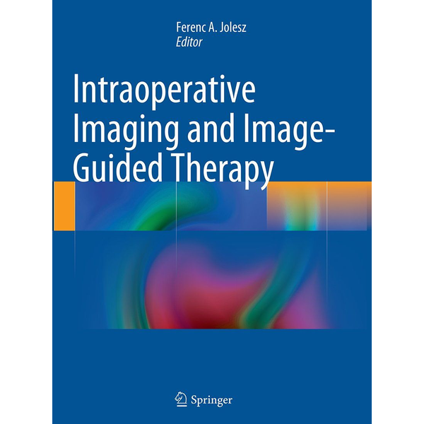 Springer US - Intraoperative Imaging and Image-Guided Therapy