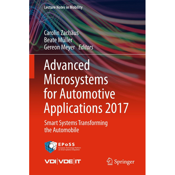 Springer International Publishing - Advanced Microsystems for Automotive Applications 2017 - Smart Systems Transforming the Automobile