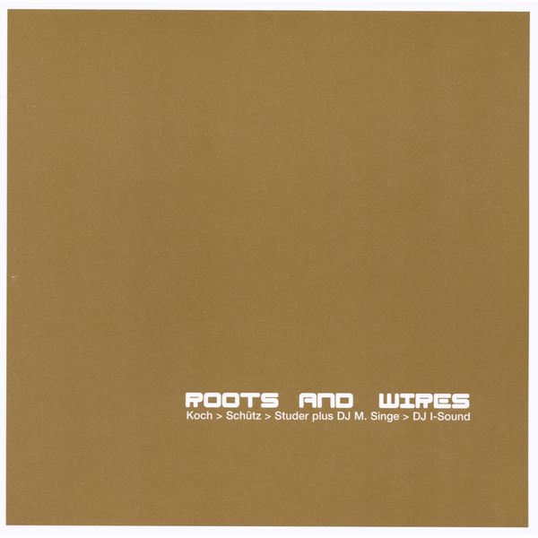 Koch - Roots and Wires