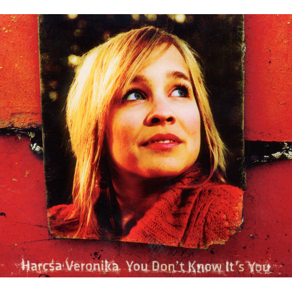 Harcsa,Veronika - You don't know it's you