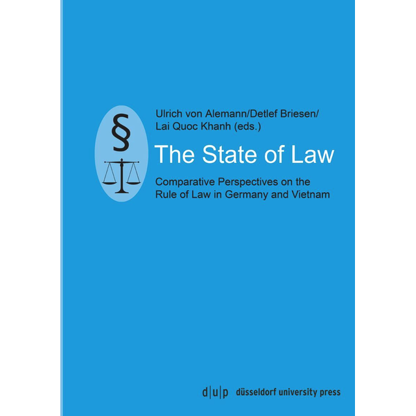 düsseldorf university press dup - The State of Law - Comparative Perspectives on the Rule of Law in Germany and Vietnam