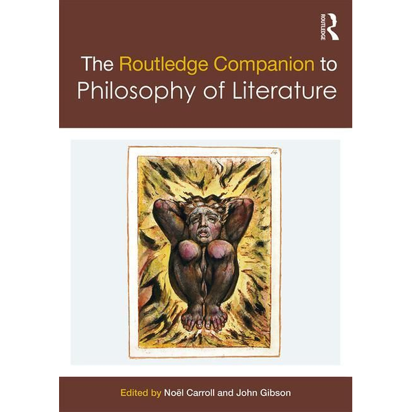 Taylor & Francis - The Routledge Companion to Philosophy of Literature