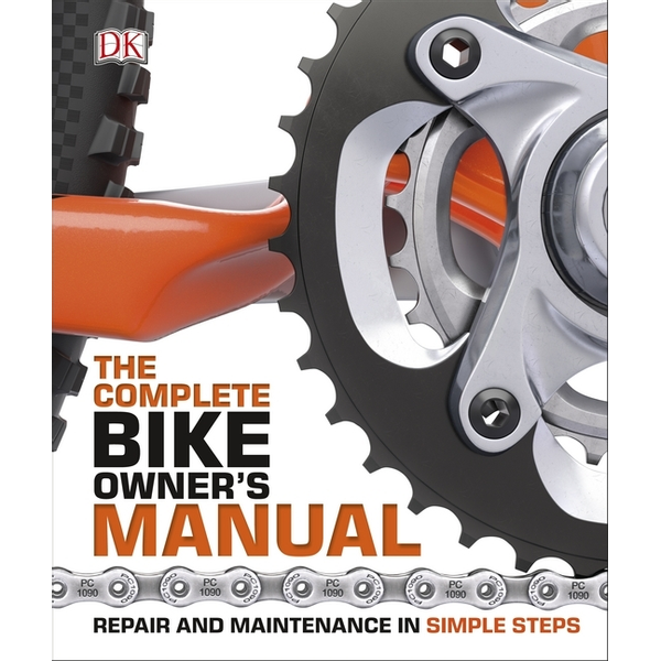 DK - The Complete Bike Owner's Manual