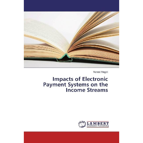 Magidi, Norest - Impacts of Electronic Payment Systems on the Income Streams