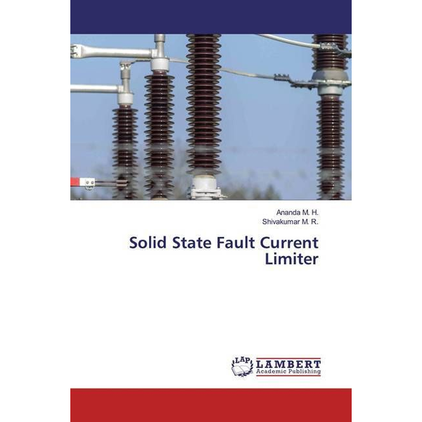M. H., Ananda - Solid State Fault Current Limiter
