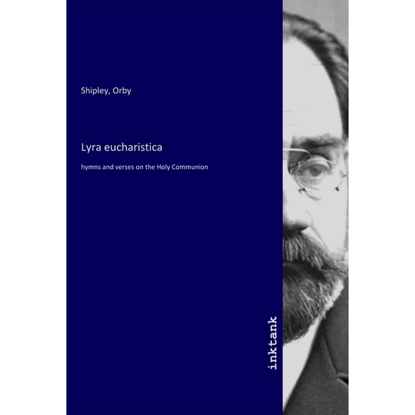 Inktank-Publishing - Lyra eucharistica - hymns and verses on the Holy Communion