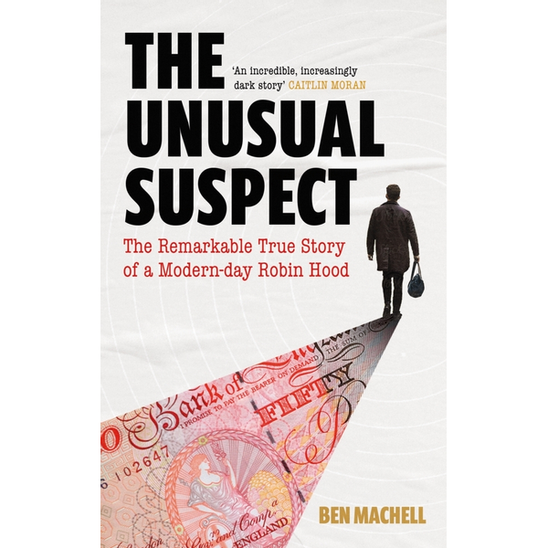 Machell, Ben - The Unusual Suspect