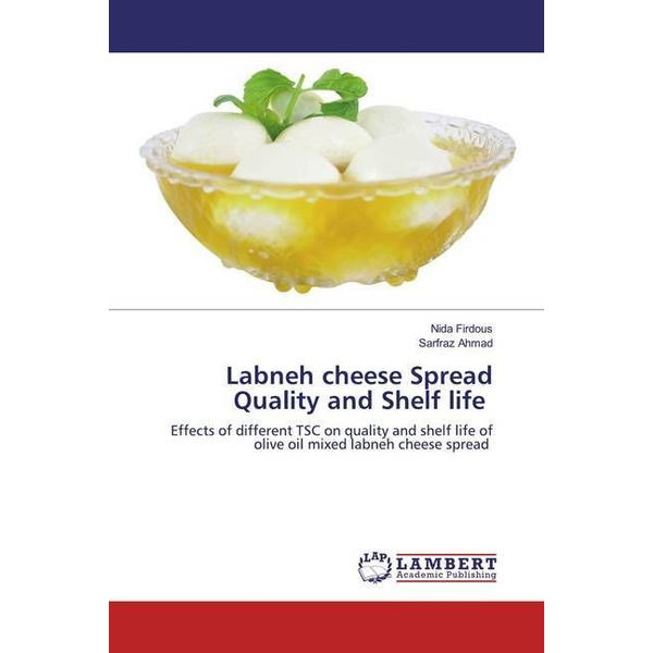 Firdous, Nida - Labneh cheese Spread Quality and Shelf life - Effects of different TSC on quality and shelf life of olive oil mixed labneh cheese spread