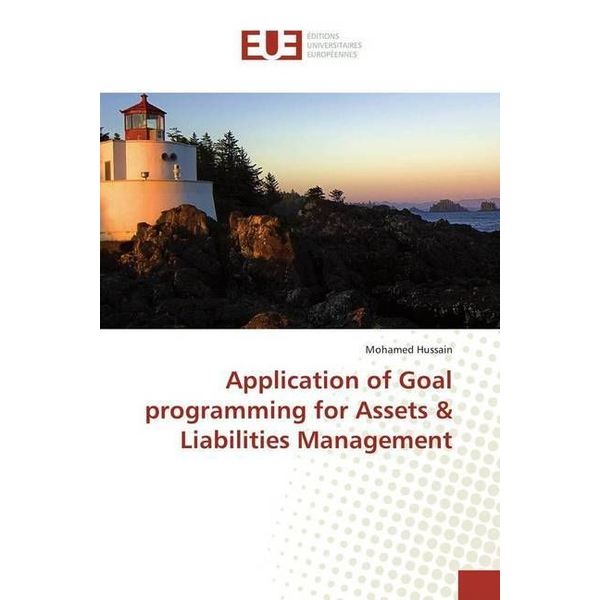 Hussain, Mohamed - Application of Goal programming for Assets & Liabilities Management