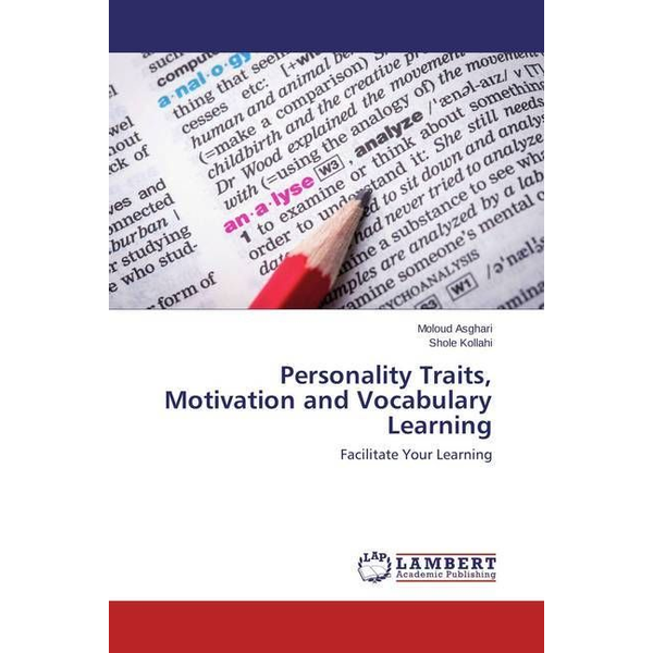 Asghari, Moloud - Personality Traits, Motivation and Vocabulary Learning - Facilitate Your Learning