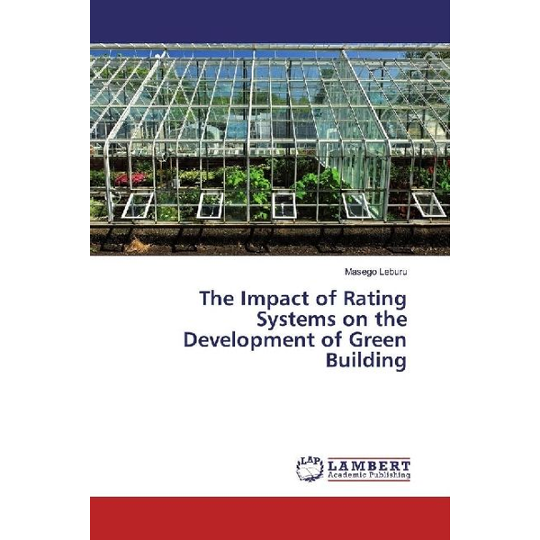 Leburu, Masego - The Impact of Rating Systems on the Development of Green Building