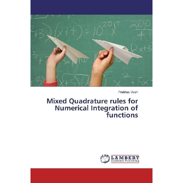 Dash, Prabhas - Mixed Quadrature rules for Numerical Integration of functions